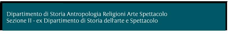 Dipartimento di storia dell'arte e spettacolo - Sapienza - Università di Roma